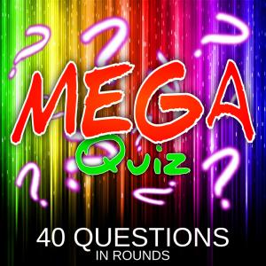 Mega Quiz 40