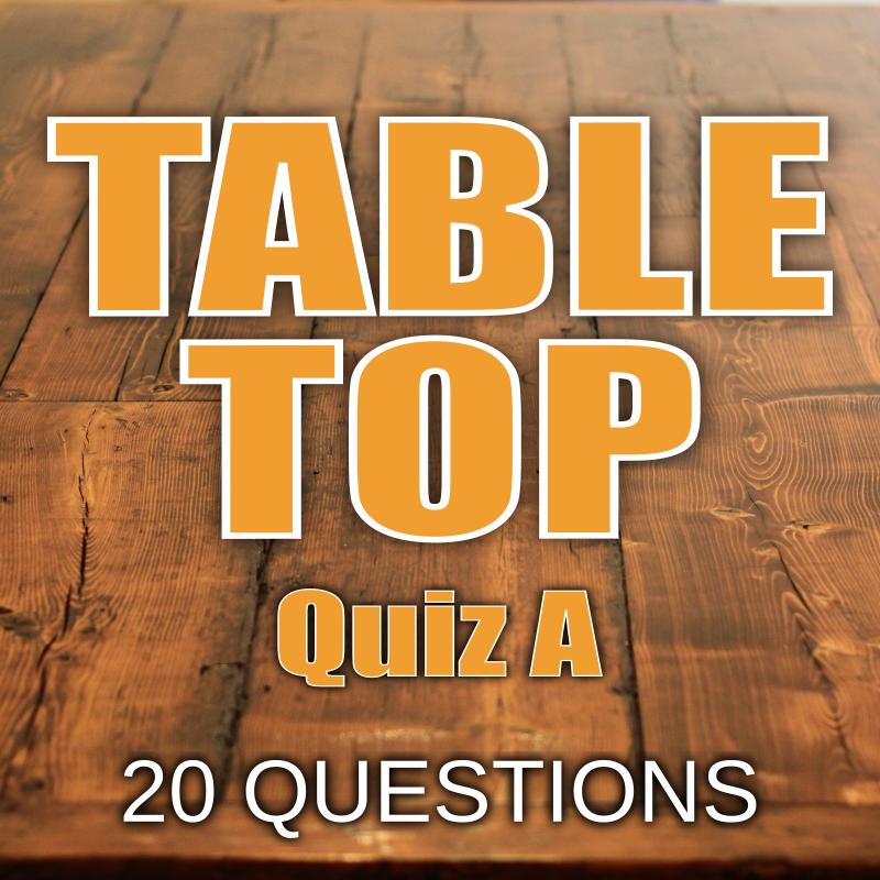 Table Top Quiz A